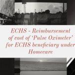 ECHS - Reimbursement of cost of 'Pulse Oximeter' for ECHS beneficiary under Homecare