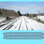 AIRF requested not to call 100% staff to attend the workplace in Eastern Railway