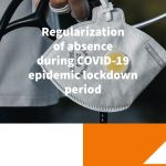 Regularization of absence during COVID-19 epidemic lockdown period