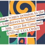 Salary,wages,pension to the CG Employees in Maharashtra- Aug, 2020 for Ganapati festival-CGA Order