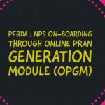 PFRDA - NPS On-boarding through Online PRAN Generation Module (OPGM)