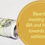Bipartite meeting with IBA and Moving towards final settlement