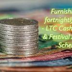 Furnishing of fortnightly report - LTC Cash voucher & Festival Advance Scheme