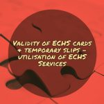 Validity of ECHS cards & temporary slips - utilisation of ECHS Services