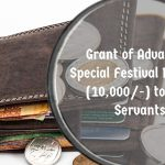 Grant of Advance - Special Festival Package(10,000/-) to Govt Servants