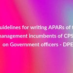Guidelines for writing APARs of top management incumbents of CPSEs on Government officers - DPE