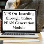 NPS On-boarding through Online PRAN Generation Module